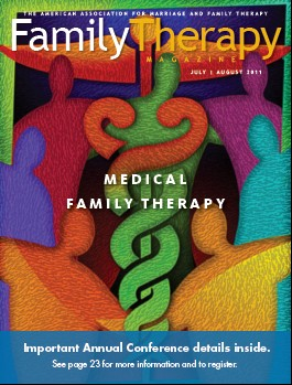 FTMagazine July/Aug 2011:The Medical Family Therapy