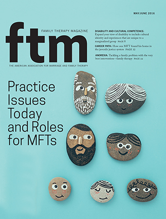 FTM: May/June 2016 Practice Issues Today and Roles for MFTs